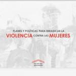 planes y politicas violencia contra las mujeres